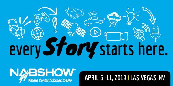 2019美国广播电视展:一切故事从此开始